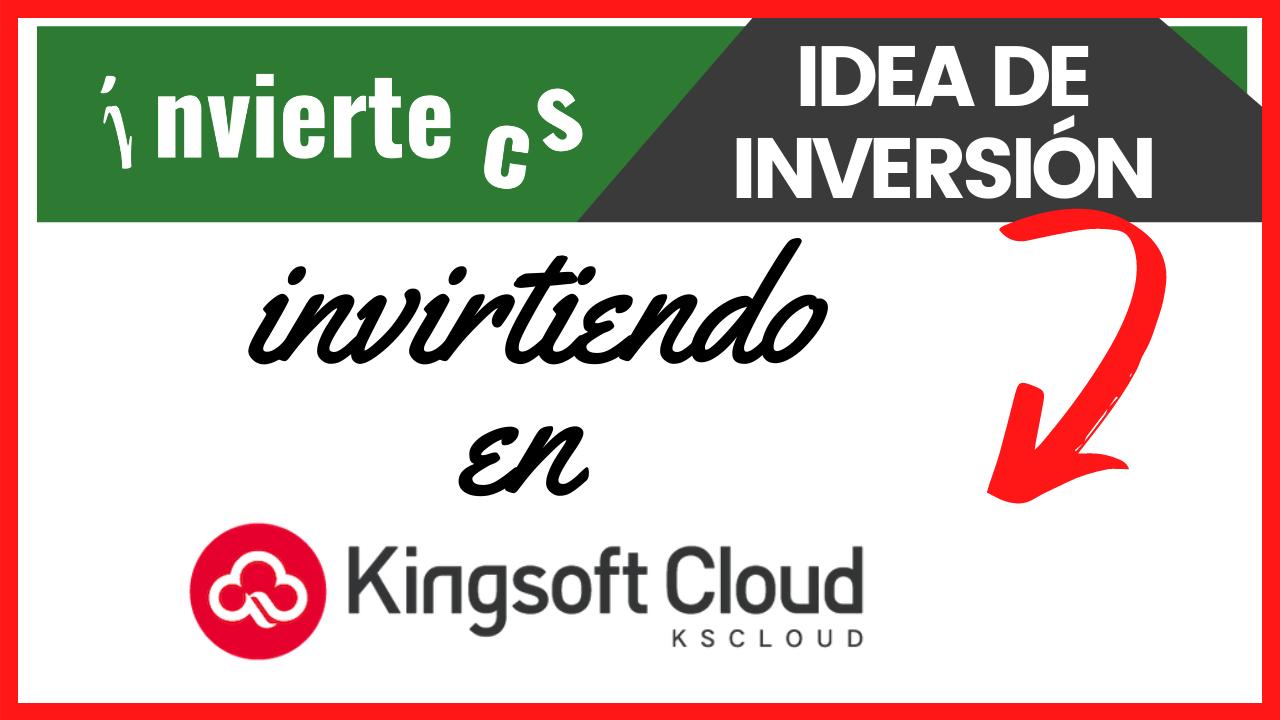 Invertir con sentido en Kingsoft Cloud